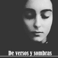 DE VERSOS Y SOMBRAS
